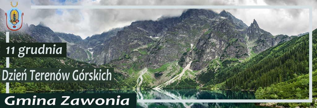 Na plakacie widnieją zapisy: 11 grudnia, Dzień Terenów Górskich. Gmina Zawonia. W tle widać polskie góry - Tatry Wysokie oraz Morskie Oko
