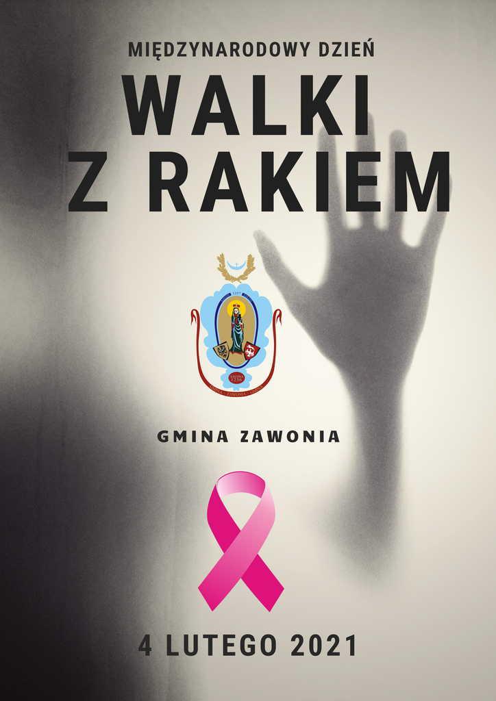 Na plakacie widnieją zapisy: Międzynarodowy Dzień Walki z Rakiem. Na środku herb Gminy Zawonia. Poniżej różowa wstążka - symbol walki z rakiem i data 4 lutego 2021r. W tle widać dłoń, jakby za mgłą.