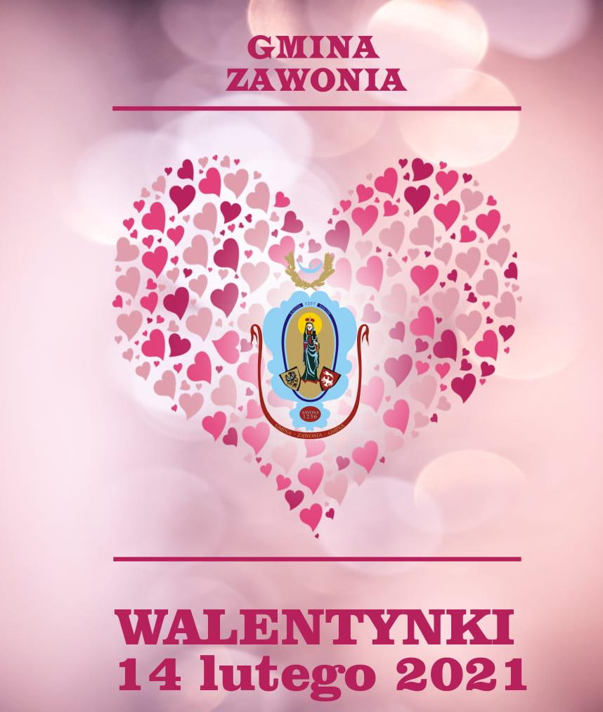 Na plakacie widać różowe tło. U góry plakatu znajduje się napis: Gmina Zawonia.  Pod napisem znajduje się duże serce stworzone z mniejszych serc, w różnych odcieniach koloru różowego. W centralnym miejscu dużego serca, znajduje się herb gminny. Pod sercem widnieje napis: Walentynki 14 lutego 2021r.