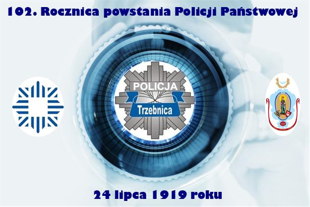 Na plakacie widnieją napisy: 102. Rocznica powstania Policji Polskiej. 24 lipca 1919 r. Po lewej stronie znajduje się obecne logo Policji a po prawej herb Gminy Zawonia. Na środku widać logo Policji z Trzebnicy.