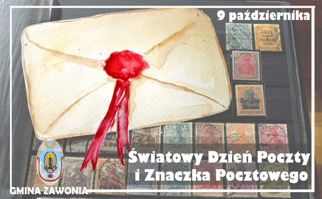 Na plakacie widnieją napisy: Światowy Dzień Poczty i Znaczka Pocztowego 9 października. W lewym dolnym rogu znajduje się napis Gmina Zawonia i herb gminny. W tle widać list z czerwoną pieczęcią oraz różne znaczki.